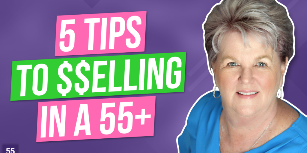 5 Tips for Selling in a 55+ Community