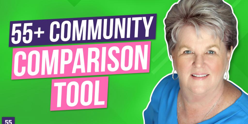 55+ Community Comparison Tool